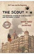 The Scout: The Definitive Account of David Headley and the Mumbai Attacks