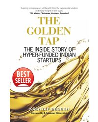 The Golden Tap: The Inside Story of Hyper- Funded Indian Startups