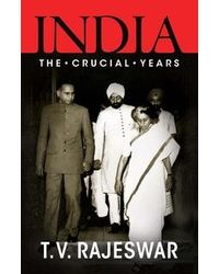 India The Crucial Years (T V R