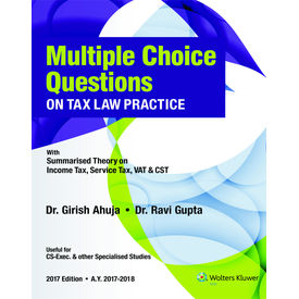 Multiple Choice Questions on Tax Law Practice- with Summarized Theory on Income Tax, Service Tax, VAT & CST