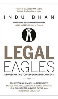 Legal Eagles: Stories of the Top Seven Indian Lawyers