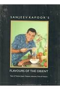 Flavours Of The Orient Taste Of Thailand, japan, Malaysia, indonesia, China & Vietnam. . .
