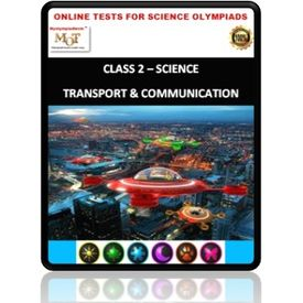 Class 2, Transport & Communication, Online test for Science Olympiad