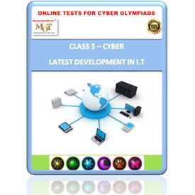 Class 5, Latest developments in I. T, Online test for Cyber Olympiad